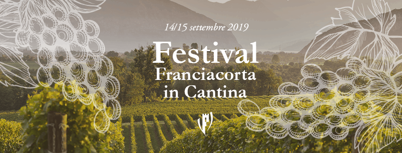 """Festival Franciacorta in Cantina: 14 – 15 settembre 2019. Tante iniziative e """"itinerari tematici"""" pensati per gli winelovers"""